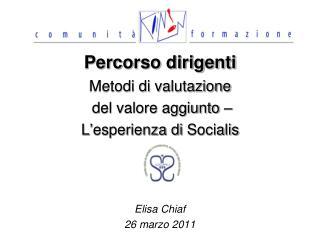Percorso dirigenti Metodi di valutazione  del valore aggiunto – L ' esperienza di  Socialis