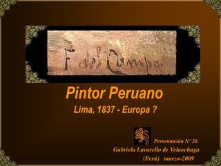Pintor Peruano  Lima, 1837 - Europa ?