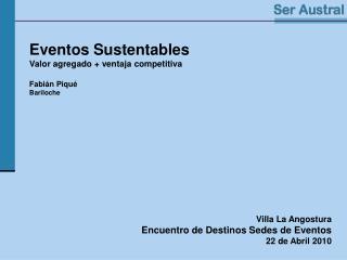 Eventos Sustentables Valor agregado  ventaja competitiva   Fabi n Piqu  Bariloche