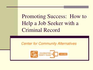 Promoting Success:  How to Help a Job Seeker with a Criminal Record