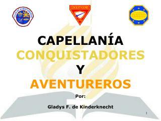 CAPELLAN A CONQUISTADORES Y AVENTUREROS   Por:  Gladys F. de Kinderknecht