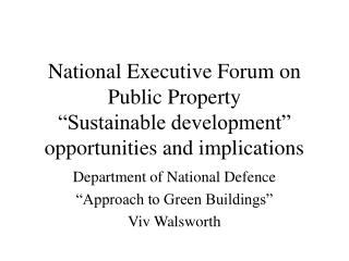 "Department of National Defence ""Approach to Green Buildings"" Viv Walsworth"
