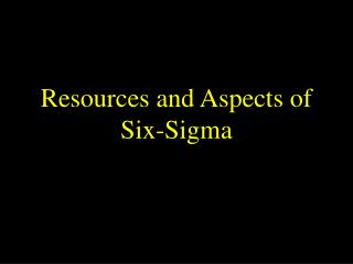 Resources and Aspects of Six-Sigma