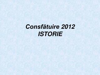 Consf?tuire 2 012 ISTORIE