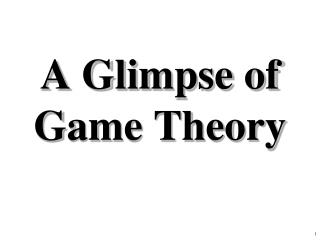 A Glimpse of Game Theory