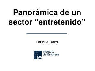 """Panorámica de un sector """"entretenido"""""""