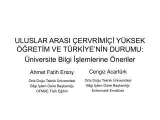 Ahmet Fatih Ersoy Orta Doğu Teknik Üniversitesi Bilgi İşlem Daire Başkanlığı OFMAE Fizik Eğitim