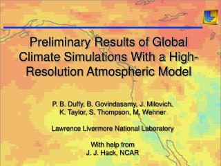 Preliminary Results of Global Climate Simulations With a High-Resolution Atmospheric Model