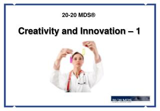 20-20 MDS® Creativity and Innovation – 1