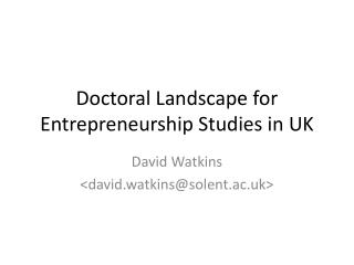 Doctoral Landscape for Entrepreneurship Studies in UK
