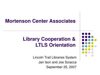 Mortenson Center Associates Library Cooperation &  LTLS Orientation