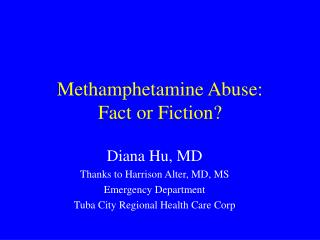Methamphetamine Abuse: Fact or Fiction?