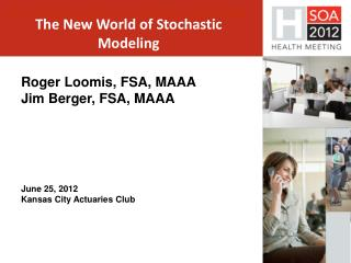 Roger  Loomis, FSA,  MAAA Jim Berger, FSA, MAAA June  25,  2012 Kansas City Actuaries Club