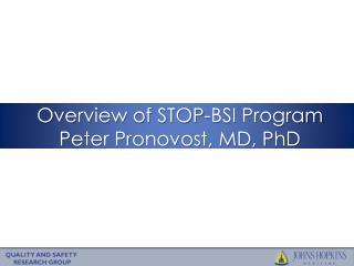 Overview of STOP-BSI  Program Peter Pronovost, MD, PhD