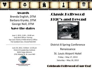 Classic Hollywood  1930's and Beyond District  8 Spring Conference  Renaissance