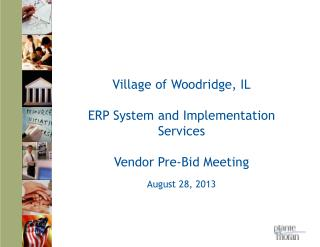 Village of Woodridge, IL ERP System and Implementation Services Vendor Pre-Bid Meeting