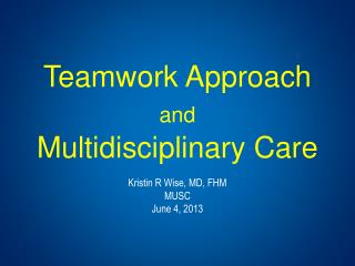 Teamwork Approach  and Multidisciplinary Care
