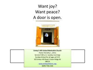 Want joy? Want peace? A door is open.
