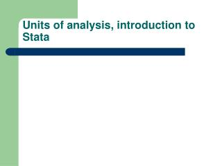 Units of analysis, introduction to Stata