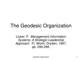 The Geodesic Organization