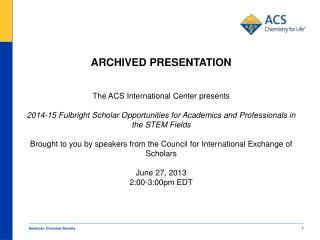 ARCHIVED PRESENTATION The ACS International Center presents