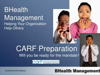 CARF Preparation Will you be ready for the mandate ?