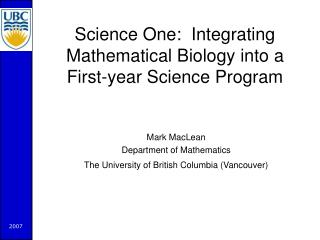 Science One:  Integrating Mathematical Biology into a  First-year Science Program