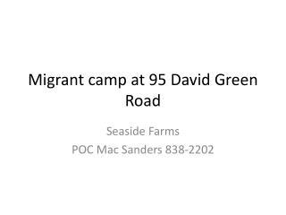 Migrant camp at 95 David Green Road