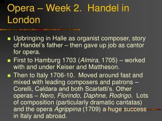 Opera – Week 2.  Handel in London