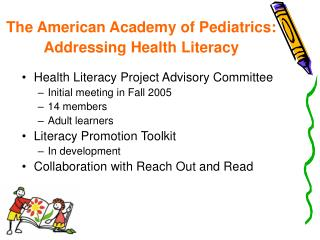 The American Academy of Pediatrics: Addressing Health Literacy