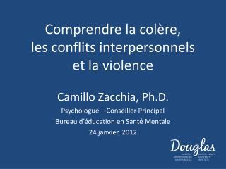 Comprendre la colère,  les conflits interpersonnels  et la violence
