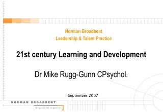 21st century Learning and Development Dr Mike Rugg-Gunn CPsychol.