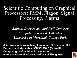 Scientific Computing on Graphical Processors: FMM, Flagon, Signal Processing, Plasma