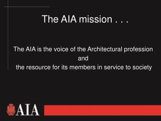 The AIA mission . . .