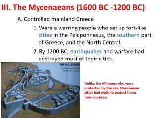 III. The Mycenaeans (1600 BC -1200 BC)