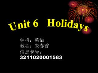 Unit 6   Holidays