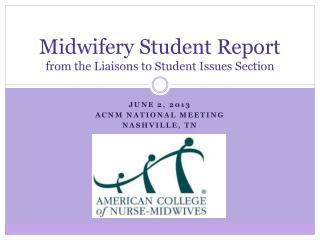 Midwifery Student Report from the Liaisons to Student Issues Section