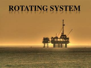 Rotating System
