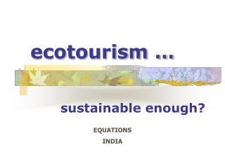 ecotourism …