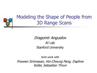 Modeling the Shape of People from 3D Range Scans