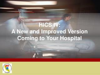 HICS IV:  A New and Improved Version Coming to Your Hospital