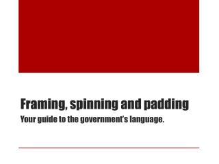 Framing, spinning and padding