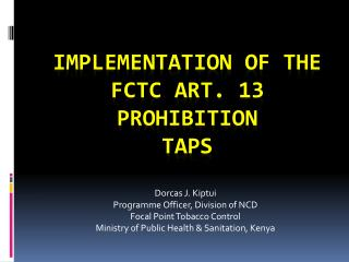 Implementation of the FCTC ART. 13 Prohibition  TAPS