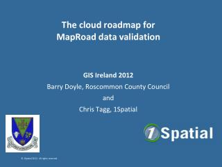 The cloud roadmap for  MapRoad data  validation