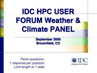 IDC HPC USER FORUM Weather & Climate PANEL September 2009 Broomfield, CO