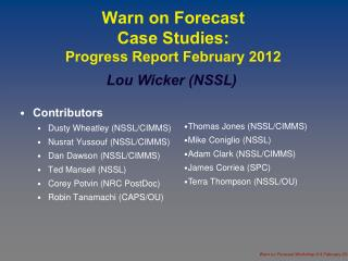 Warn on Forecast  Case Studies: Progress Report February 2012