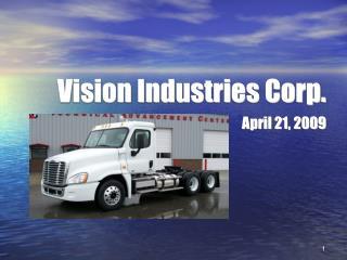 Vision Industries Corp. April 21, 2009
