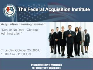 The Federal Acquisition Institute