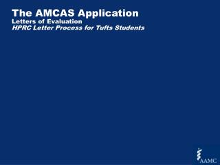 The AMCAS Application Letters of Evaluation  HPRC Letter Process for Tufts Students