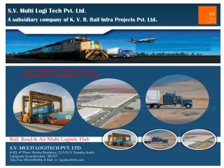 S.V. Multi Logi Tech Pvt. Ltd. A subsidiary company of K. V. R. Rail Infra Projects Pvt. Ltd .